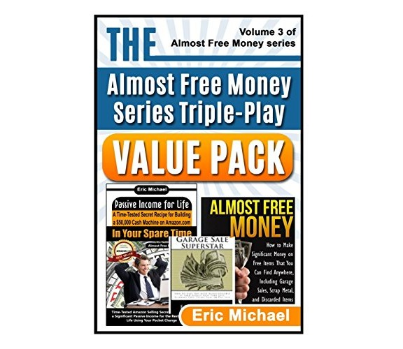 The Almost Free Money Value Pack: 3 Bestsellers at One Low Price